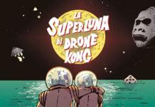 la superluna di Drone Kong