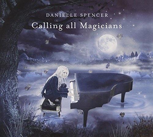 Album per l'autunno: Calling All Magicians di Danielle Spencer