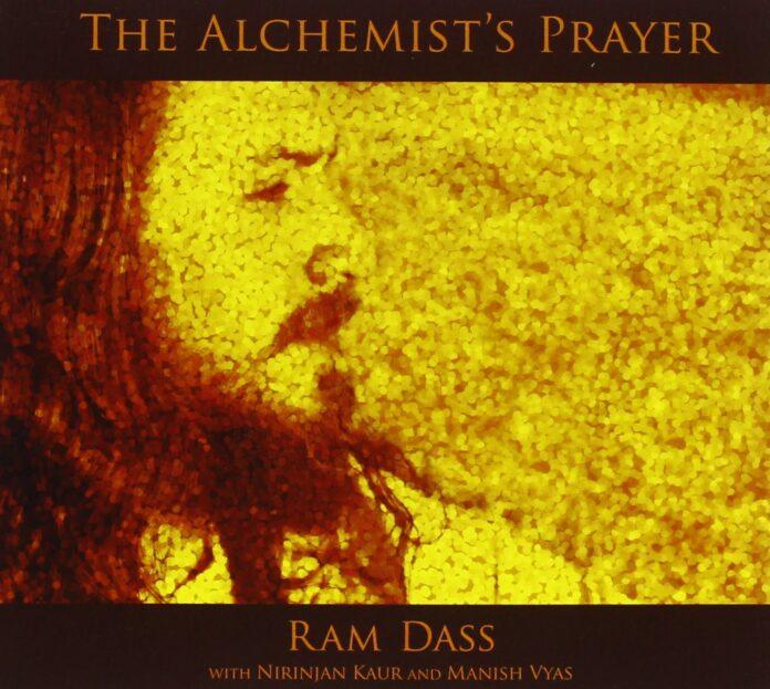 """The Alchemist's Prayer"" by Ram Dass"