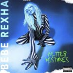Bebe Rexha, copertina di Better Mistakes