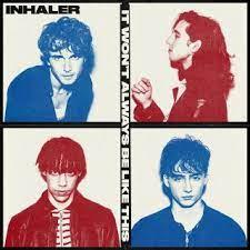 Inhaler - It Won't Always Be Like This (Radio Date: 02-07-2021)